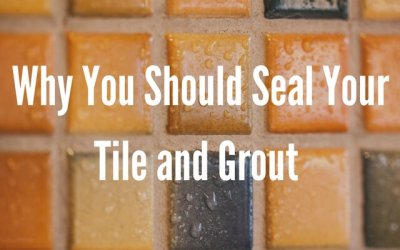 Why You Should Seal Your Tile & Stone