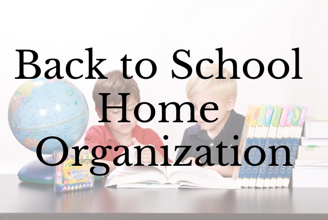 Back to School Home Organization