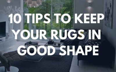 10 Tips to Keep Your Rugs in Good Shape