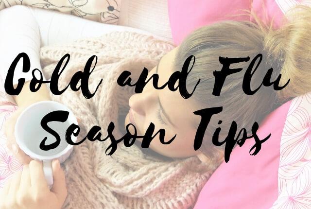 Cold and Flu Season Tips