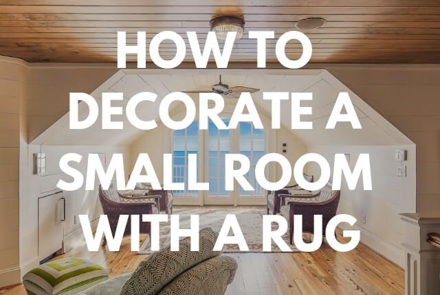 How to Decorate a Small Room with a Rug